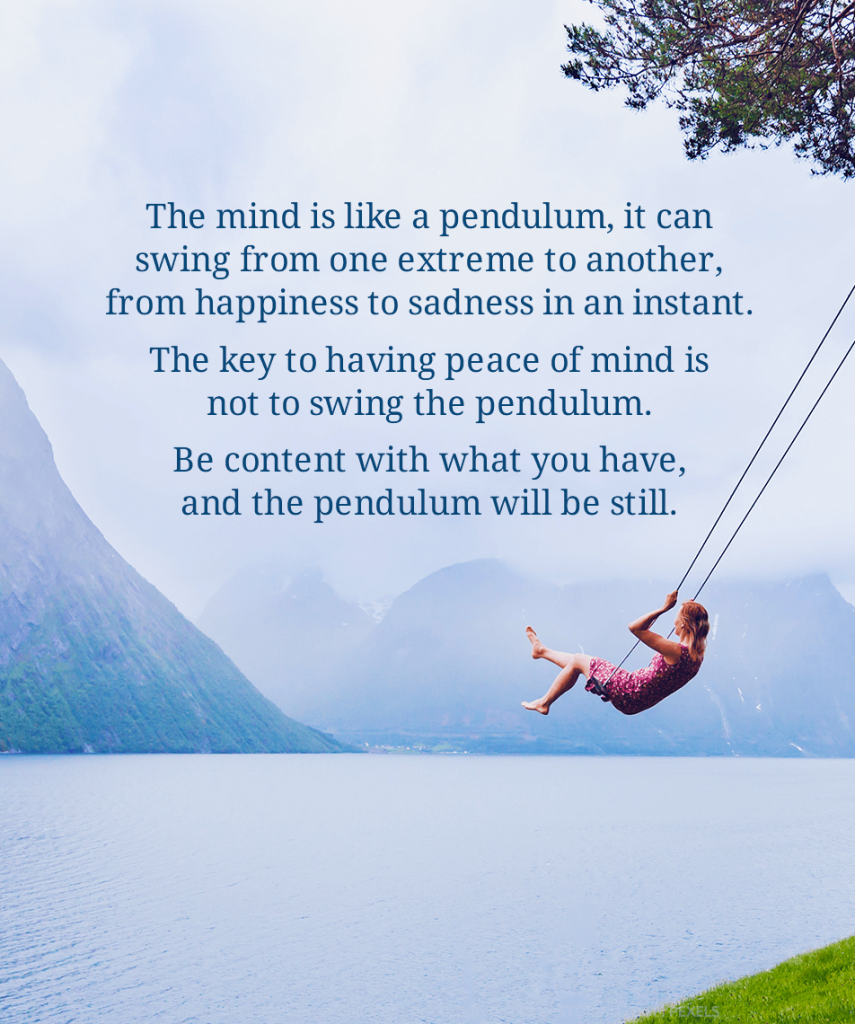 The mind is like a pendulum